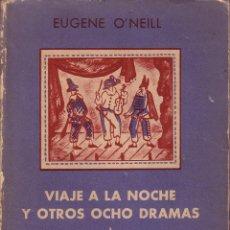 Libros de segunda mano: VIAJE A LA NOCHE Y OTROS OCHO DRAMAS. O'NEILL EUGENEC. Lote 43963810
