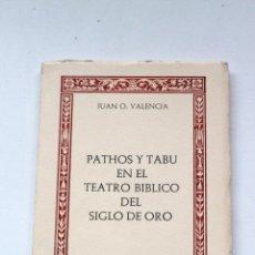Libros de segunda mano: PATHOS Y TABÚ EN EL TEATRO BÍBLICO DEL SIGLO DE ORO (VALENCIA, JUAN O.) 1977. Lote 43991647