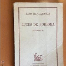 Libros de segunda mano: LUCES DE BOHEMIA. R. DEL VALLE - INCLAN. ESPERPENTO. 1961. COLECCION AUSTRAL. Nº 1307. Lote 44052985