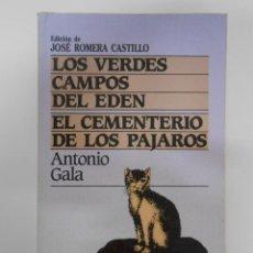 Libros de segunda mano: LOS VERDES CAMPOS DEL EDÉN. - ANTONIO GALA. TDK199. Lote 44100945