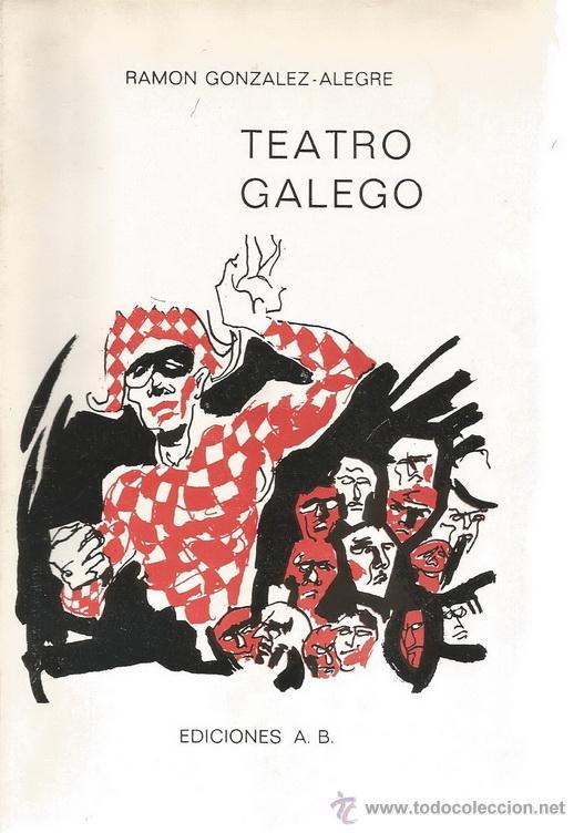 RAMÓN GONZÁLEZ-ALEGRE. TEATRO GALEGO. RM65920. (Libros de Segunda Mano (posteriores a 1936) - Literatura - Teatro)