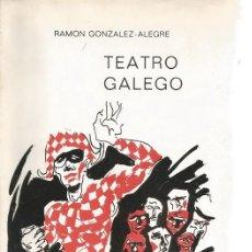 Libros de segunda mano: RAMÓN GONZÁLEZ-ALEGRE. TEATRO GALEGO. RM65920. . Lote 44131312