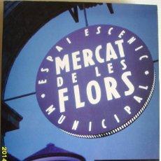 Libros de segunda mano: MERCAT DE LES FLORS - ESPAI ESCENIC MUNICIPAL. Lote 44140965