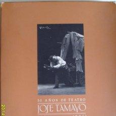 Libros de segunda mano: 50 AÑOS DE TEATRO - JOSE TAMAYO 1941 - 1991. Lote 44141477