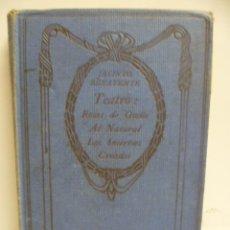 Libros de segunda mano: JACINTO BENAVENTE, TEATRO: ROSAS DE OTOÑO, AL NATURAL, LOS INTERESES, CREADOS,THOMAS NELSON ED.. Lote 44245984