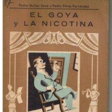 Libros de segunda mano: BIBLIOTECA TEATRAL. Nº 87. EL GOYA Y LA NICOTINA. PEDRO MUÑOZ SECA Y PEDRO PEREZ FDEZ. 1946 (TTRO2). Lote 44253372