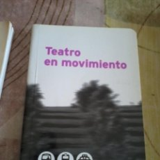 Libros de segunda mano: TEATRO EN MOVIMIENTO. EST19B3. Lote 44299896
