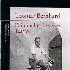 Libros de segunda mano: EL IMITADOR DE VOCES TEATRO THOMAS BERNHARD. Lote 57106581