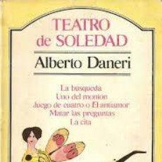 Libros de segunda mano: TEATRO DE SOLEDAD, ALBERTO DANERI, EDITORIAL SANTANA. Lote 44797039