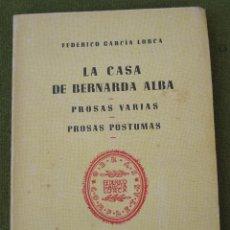 Libros de segunda mano: LA CASA DE BERNARDA ALBA-PROSAS VARIAS - PROSAS POSTUMAS -FEDERICO Gª.LORCA.. Lote 44821786