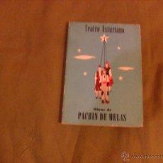 Libros de segunda mano: PACHIN DE MELAS, TEATRO ASTURIANO. GIJON 1970. Lote 44875617