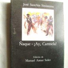 Libros de segunda mano: ÑAQUE/ ¡AY, CARMELA! SANCHIS SINISTERRA, JOSÉ. 2004. Lote 44928466