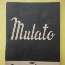 Libros de segunda mano: MULATO. COLECCIÓN TEATRO Nº. 412 EXTRA.. Lote 44971757