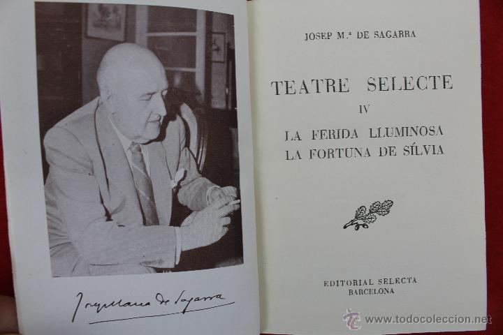 L-5555 TEATRE SELECTE (IV). LA FERIDA LLUM. - LA FORTUNA DE SÍLVIA. J.M. DE SAGARRA. EDIT. SEL.1955. (Libros de Segunda Mano (posteriores a 1936) - Literatura - Teatro)