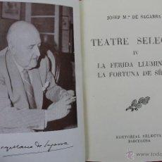 Libros de segunda mano: L-5555 TEATRE SELECTE (IV). LA FERIDA LLUM. - LA FORTUNA DE SÍLVIA. J.M. DE SAGARRA. EDIT. SEL.1955.. Lote 44979764