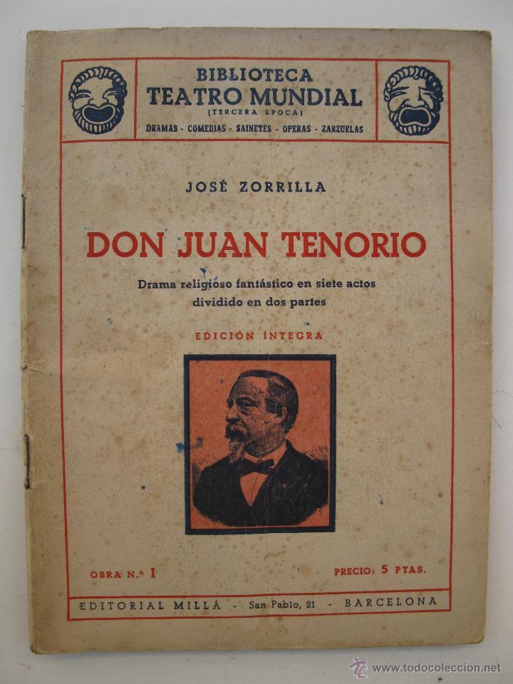 DON JUAN TENORIO - JOSÉ ZORRILLA - BIBLIOTECA TEATRO MUNDIAL Nº 1 - EDITORIAL MILLÁ - AÑO 1949. (Libros de Segunda Mano (posteriores a 1936) - Literatura - Teatro)
