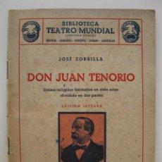 Libros de segunda mano: DON JUAN TENORIO - JOSÉ ZORRILLA - BIBLIOTECA TEATRO MUNDIAL Nº 1 - EDITORIAL MILLÁ - AÑO 1949.. Lote 45053820