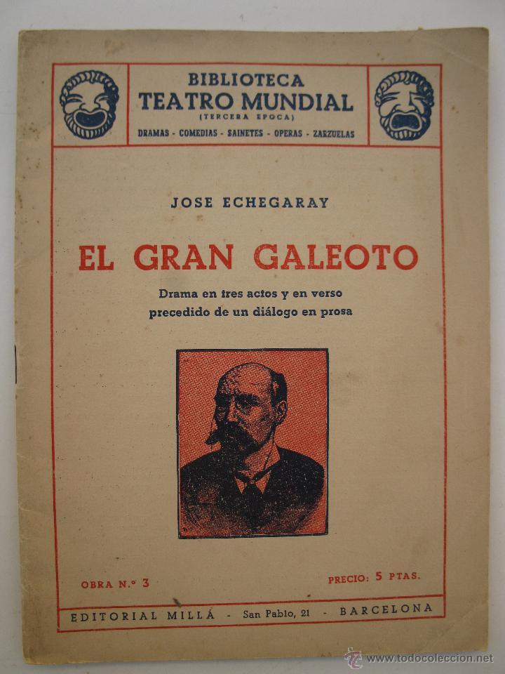 EL GRAN GALEOTO - JOSÉ ECHEGARAY - BIBLIOTECA TEATRO MUNDIAL Nº 3 - EDITORIAL MILLÁ - AÑO 1949. (Libros de Segunda Mano (posteriores a 1936) - Literatura - Teatro)