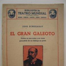 Libros de segunda mano: EL GRAN GALEOTO - JOSÉ ECHEGARAY - BIBLIOTECA TEATRO MUNDIAL Nº 3 - EDITORIAL MILLÁ - AÑO 1949.. Lote 45054198