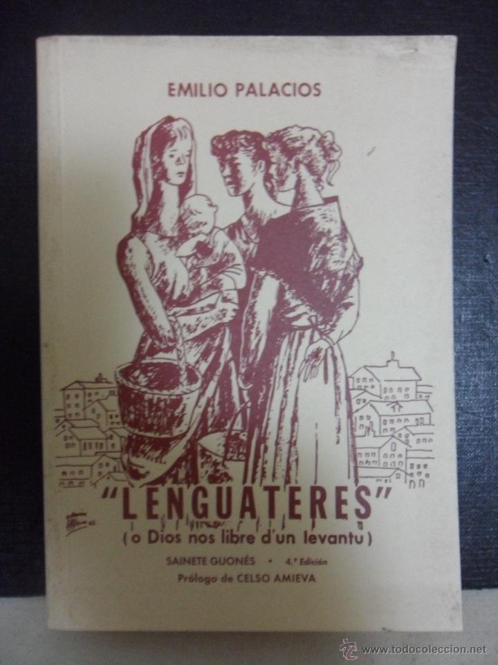 LENGUATERES (O DIOS NOS LIBRE D'UN LEVANTU). EMILIO PALACIOS. SAINETE GIJONES. 4ª EDICION. PROLOGO D (Libros de Segunda Mano (posteriores a 1936) - Literatura - Teatro)