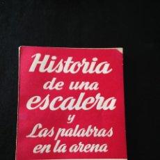 Libros de segunda mano: HISTORIA DE UNA ESCALERA Y LAS PALABRAS EN LA ARENA. ANTONIO BUERO VALLEJO. Lote 45187678