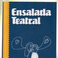 Libros de segunda mano: ENSALADA TEATRAL. ALEJANDRINO MUCIENTES RAMOS. 1994. Lote 45196129