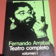 Libros de segunda mano: FERNANDO ARRABAL TEATRO COMPLETO VOLUMEN I. Lote 45396974