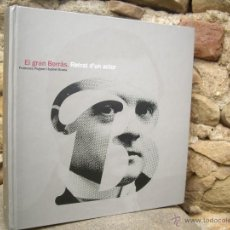 Libros de segunda mano: F.FOGUET / I.GRAÑA: EL GRAN BORRÀS. RETRAT D'UN ACTOR, 1ªED.2007 MUSEUBADALONA. Lote 45466157