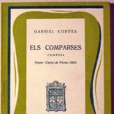 Libros de segunda mano: ELS COMPARSES. COMÈDIA (CORTES, GABRIEL). Lote 29436681