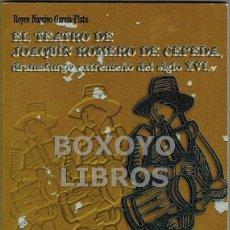 Libros de segunda mano: GARCÍA PLATA, REYES N. EL TEATRO DE JOAQUÍN ROMERO DE CEPEDA, DRAMATURGO EXTREMEÑO DEL SIGLO XVI. Lote 45749342