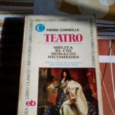 Libros de segunda mano: TEATRO PIERRE CORNEILLE. MELITA. EL CID. HORACIO. NICOMEDES.EST11B5. Lote 45811770