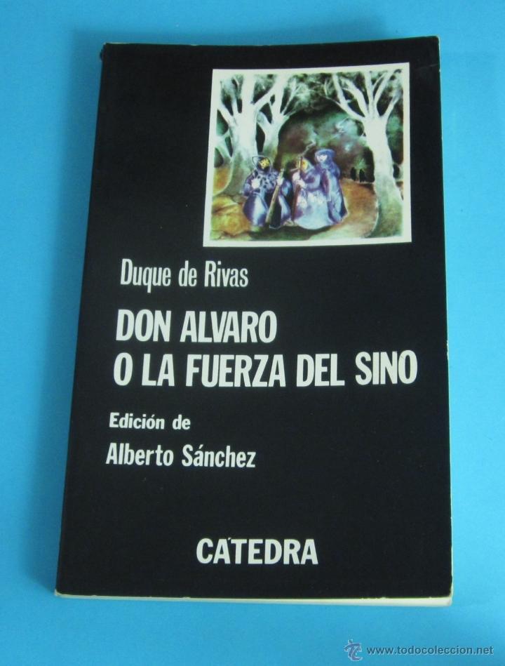 DON ALVARO O LA FUERZA DEL SINO. DUQUE DE RIVAS. EDICIÓN DE ALBERTO SÁNCHEZ (Libros de Segunda Mano (posteriores a 1936) - Literatura - Teatro)