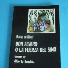Libros de segunda mano: DON ALVARO O LA FUERZA DEL SINO. DUQUE DE RIVAS. EDICIÓN DE ALBERTO SÁNCHEZ. Lote 45874483