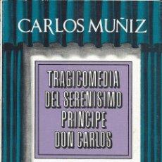 Libros de segunda mano: TRAGICOMEDIA DEL SERENISIMO PRINCIPE DON CARLOS. AÑO 1974. CARLOS MUÑIZ. Lote 45874924