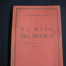 Libros de segunda mano: EL HIJO DEL DIABLO. DRAMA EN CINCO ACTOS EN VERSO. JOAQUIN MONTANER. 1927 . Lote 45948310