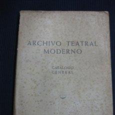 Libros de segunda mano: ARCHIVO TEATRAL MODERNO. CATALOGO GENERAL. LOPEZ SANTOS 1958. Lote 45963716