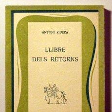 Libros de segunda mano: LLIBRE DELS RETORNS - RIBERA, ANTONI - MOLL 1957. Lote 29436611