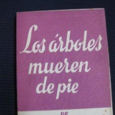 Libros de segunda mano - LOS ARBOLES MUEREN DE PIE. ALEJANDRO CASONA. COLECCION TEATRO Nº 405 EXTRA - 46079375