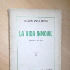 Libros de segunda mano: LA VIDA INMOVIL. JOAQUÍN CALVO SOTELO . 1939. Lote 184838927