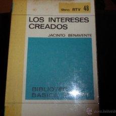 Libros de segunda mano: LOS INTERESES CREADOS. JACINTO BENAVENTE.. Lote 46369153