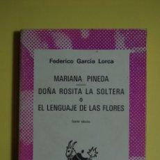 Libros de segunda mano: MARIANA PINEDA - DOÑA ROSITA LA SOLTERA O EL LENGUAGE DE LAS FLORES - FEDERICO GARCIA LORCA. Lote 46597264