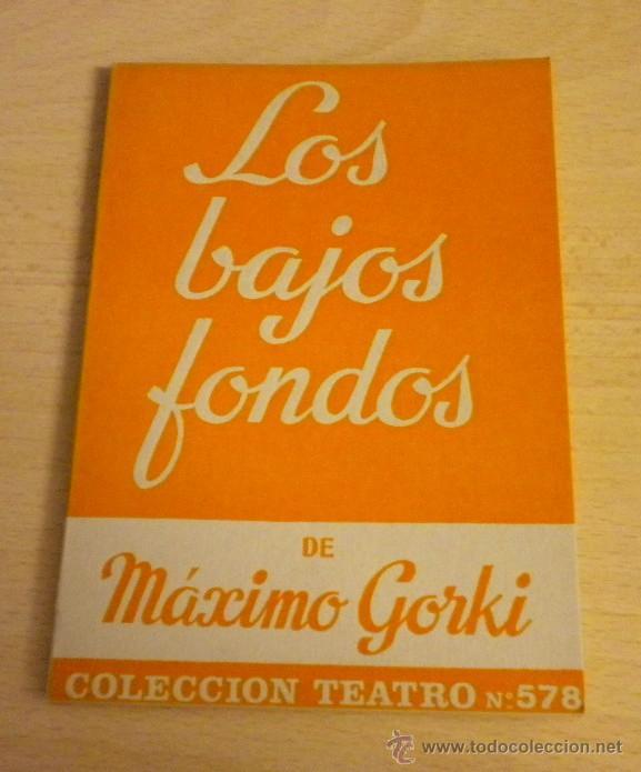 LOS BAJOS FONDOS / MAXIMO GORKI / COLECCION TEATRO Nº578 (Libros de Segunda Mano (posteriores a 1936) - Literatura - Teatro)