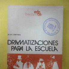 Libros de segunda mano: DRAMATIZACIONES PARA LA ESCUELA. CERVERA. 1982. Lote 46750286