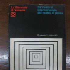 Libros de segunda mano: LA BIENNALE DI VENEZIA. 29 º FESTIVAL INTERNAZIOLE DEL TEATRO DI PROSA. 1970. Lote 46759448