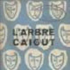 Libros de segunda mano: COQUARD, LLUÍS - MUNTANER, LLUÍS ALBERT. L'ARBRE CAIGUT. (DEDICATORIA AUTOR). Lote 46956282