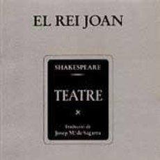 Libros de segunda mano: SHAKESPEARE, WILLIAM: EL REI JOAN.. Lote 47039801