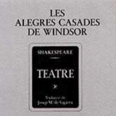 Libros de segunda mano: SHAKESPEARE, WILLIAM: LES ALEGRES CASADES DE WINDSOR.. Lote 47040787