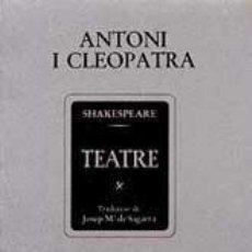 Libros de segunda mano: SHAKESPEARE, WILLIAM: ANTONI I CLEOPATRA.. Lote 47040834