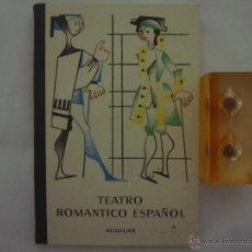 Libros de segunda mano: TEATRO ROMÁNTICO ESPAÑOL. EDITORIAL AGUILAR 1965. FOLIO MENOR. ILUSTRADO. Lote 47123006
