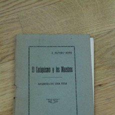 Libros de segunda mano: EL CACIQUISMO Y LOS MAESTROS. J. ALFARO ARPA. APUNTES DE UNA VIDA. GUADALAJARA, 1932.. Lote 47182630